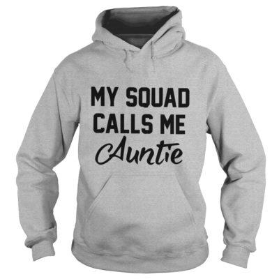 My Squad calls me Auntie hoodie 400x400 - My Squad calls me Auntie shirt, ladies tee, hoodie