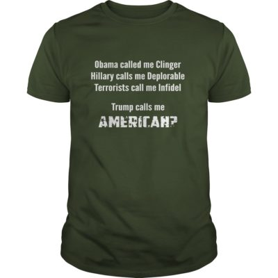 Obama called me Clinger Trump calls me American guys tee 400x400 - Obama called me Clinger Trump calls me American shirt, long sleeve