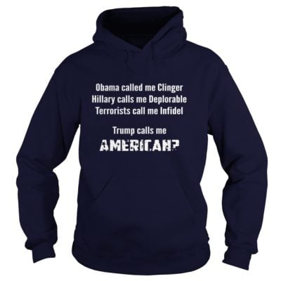 Obama called me Clinger Trump calls me American hoodie 400x400 - Obama called me Clinger Trump calls me American shirt, long sleeve