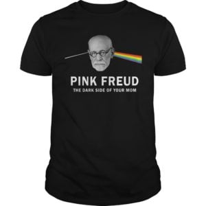 Pink Freud the dark side of your Mom shirt 300x300 - Pink Freud the dark side of your Mom shirt, ladies, hoodie
