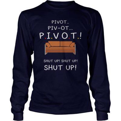 Pivot Shut Up shirt3 400x400 - Pivot Shut Up shirt, hoodie, ladies, tank