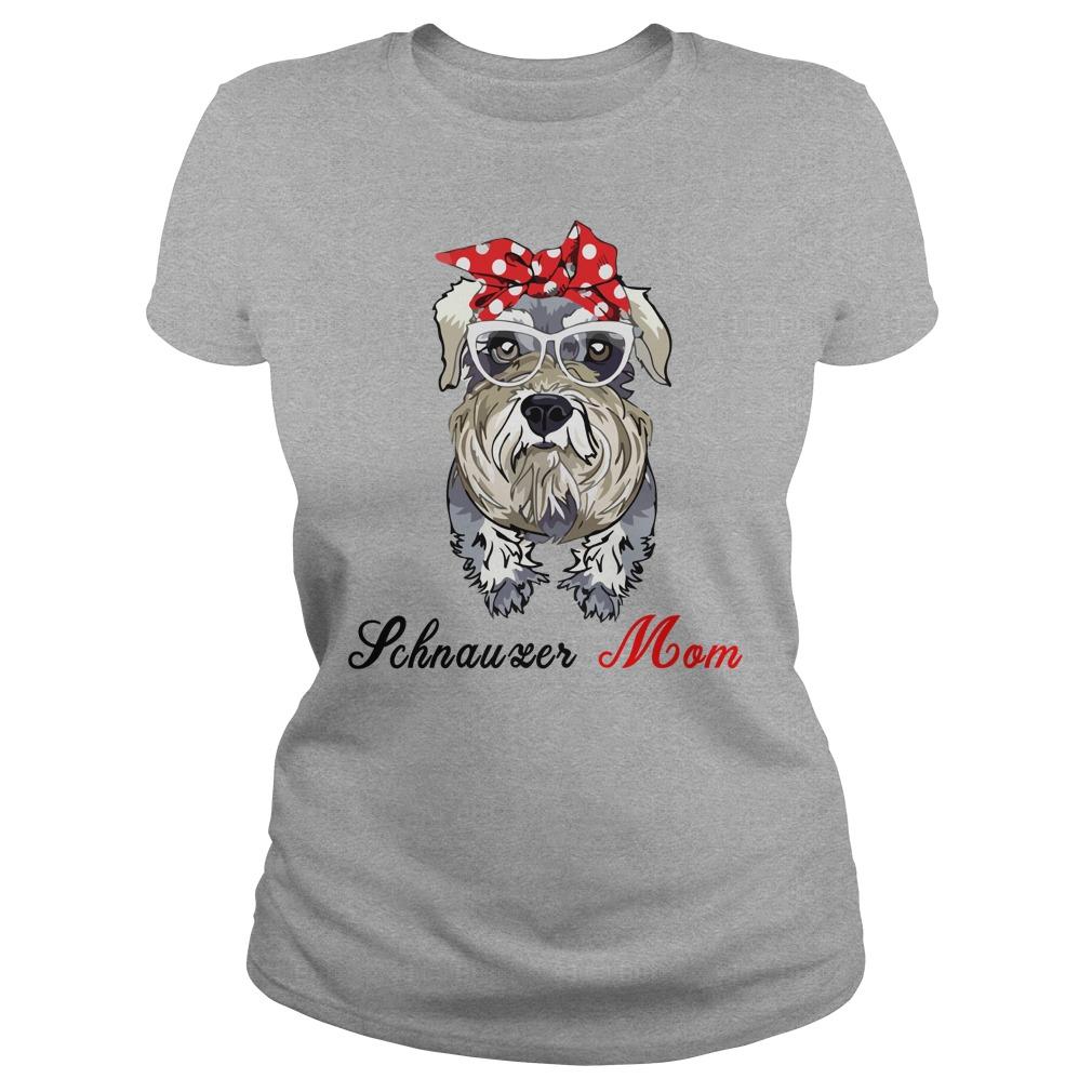 Schnauzer dog Mom shirt - Schnauzer dog Mom shirt, ladies