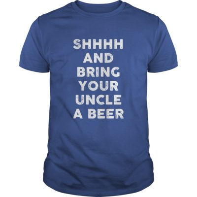 Shhhh And Bring Your Uncle A Beer Shirt1 400x400 - Shhhh and bring your Uncle a Beer shirt, hoodie