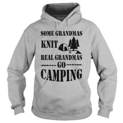 Some Grandmas Knit Real Grandmas Go Camping hoodie 400x400 - Some Grandmas Knit Real Grandmas Go Camping shirt, ladies tee