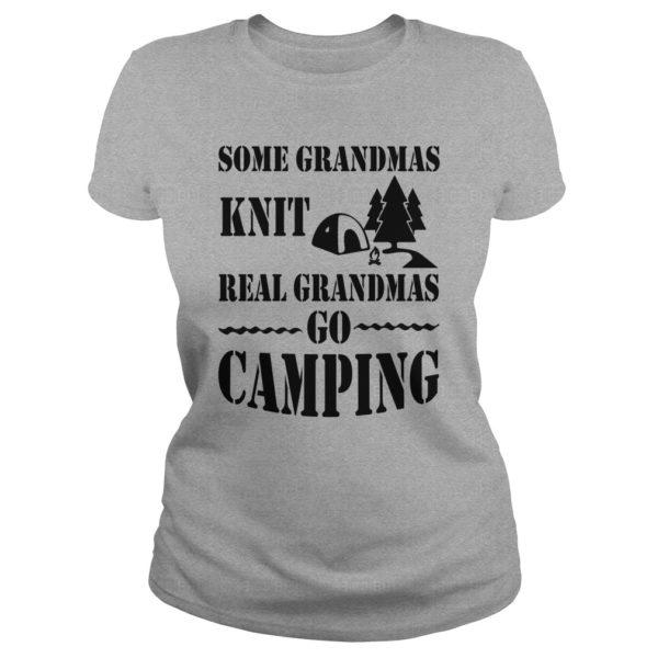 Some Grandmas Knit Real Grandmas Go Camping shirt 600x600 - Some Grandmas Knit Real Grandmas Go Camping shirt, ladies tee
