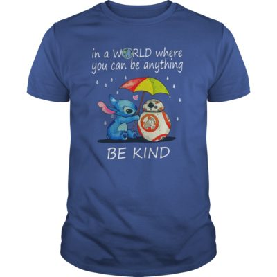 Stitch In a world where you can be anything be kind guys tee 400x400 - Stitch In a world where you can be anything be kind shirt, hoodie
