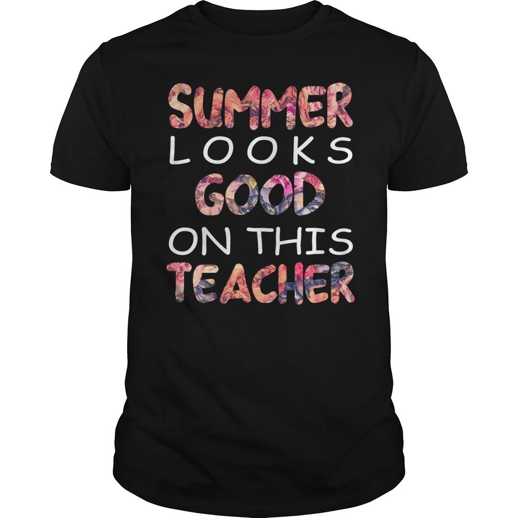 Summer look Good on this Teacher shirt - Summer look Good on this Teacher shirt, long sleeve