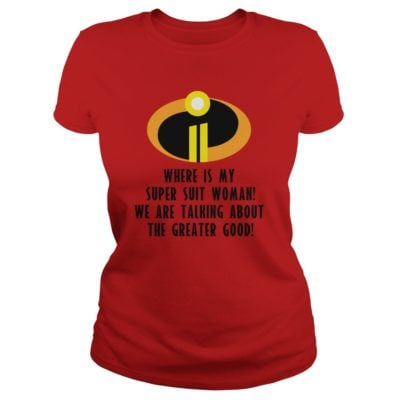 The Incredibles 2 Where Is My Super Suit Woman ladies tee 400x400 - The Incredibles 2: Where Is My Super Suit Woman shirt, guys, youth tee