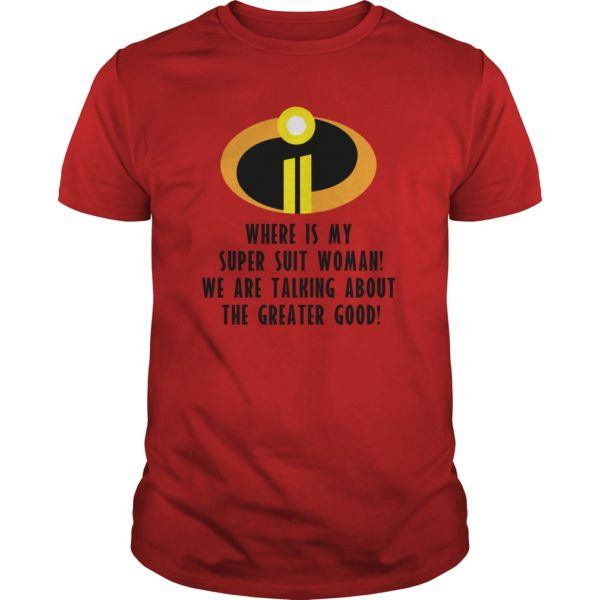 The Incredibles 2 Where Is My Super Suit Woman shirt 600x600 - The Incredibles 2: Where Is My Super Suit Woman shirt, guys, youth tee