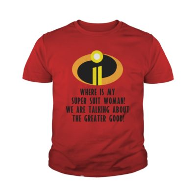 The Incredibles 2 Where Is My Super Suit Woman youth tee 400x400 - The Incredibles 2: Where Is My Super Suit Woman shirt, guys, youth tee