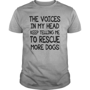 The voices in my head keep telling me to rescue more Dogs shirt 300x300 - The voices in my head keep telling me to rescue more Dogs shirt, ladies