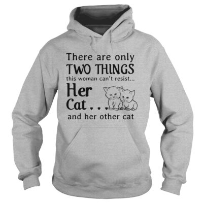 There are only things this woman cant resist her Cat hoodie 400x400 - There are only things this woman can't resist her Cat shirt, hoodie