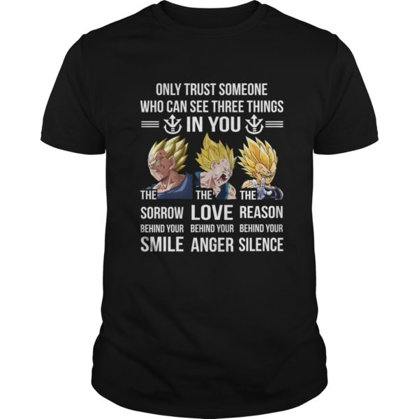 Vegeta Only trust someone who can see three things in you shirt 600x600 - Vegeta: Only trust someone who can see three things in you shirt