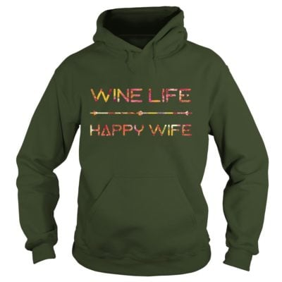 Wine life happy wife hoodie 400x400 - Wine life happy wife shirt, ladies