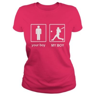 Your Boy and My Boy Baseball ladies tee 400x400 - Your Boy and My Boy Baseball shirt, hoodie, long sleeve