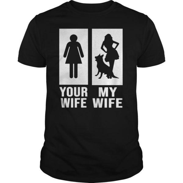 Your Wife My Wife German Shepherd Dog shirt 600x600 - Your Wife My Wife German Shepherd Dog shirt, guys tee, hoodie