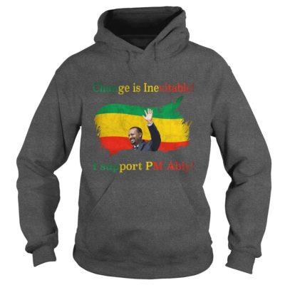 Change is inevitable I support Pm Abiy hoodie 400x400 - Change Is Inevitable I Support Om Abiy shirt, long sleeve, hoodie