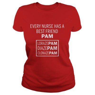 Every Nurse has a best friend Pam ladies tee 400x400 - Every Nurse Has A Best Friend Pam shirt, ladies tee, long sleeve