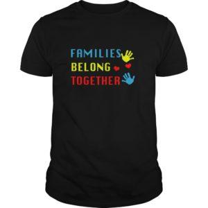 Families belong together shirt 300x300 - Families Belong Together shirt, youth tee, ladies tee, guys tee