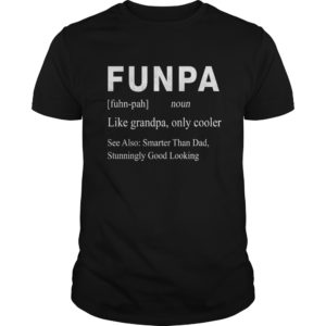 Funpa Like Grandpa Only Cooler Smarter Than Dad shirt 300x300 - Funpa Like Grandpa Only Cooler Smarter Than Dad shirt, guys tee, hoodie