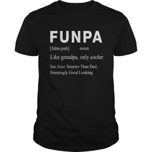 Funpa Like Grandpa Only Cooler Smarter Than Dad shirt 600x600 - Funpa Like Grandpa Only Cooler Smarter Than Dad shirt, guys tee, hoodie