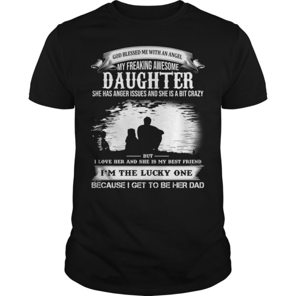God Blessed Me With An Angel My Freaking Awesome Daughter shirt 600x600 - God Blessed Me With An Angel My Freaking Awesome Daughter shirt