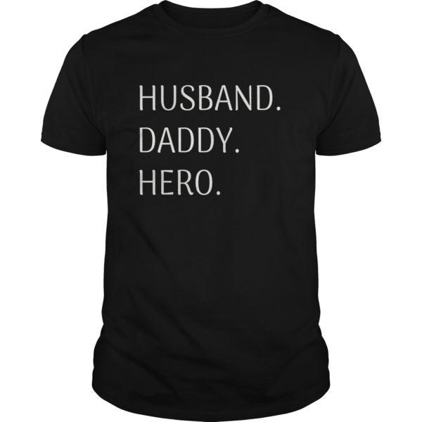 Husband Daddy Hero shirt 600x600 - Husband Daddy Hero shirt, tank top, hoodie, long sleeve