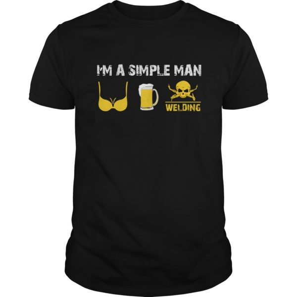 Im a simple man I love tits beer and welding shirt 600x600 - I'm a Simple Man I Love Tits Beer and Welding shirt, guys tee, long sleeve