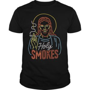 Jesus Holy Smokes shirt 300x300 - Jesus Holy Smokes shirt, long sleeve, hoodie, guys tee
