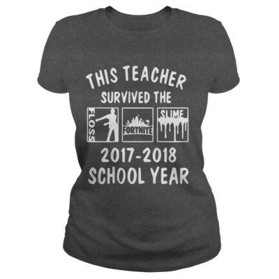 This Teacher Survived The Floss Fortnite Slime ladies tee 400x400 - This Teacher Survived The Floss Fortnite Slime shirt, guys tee, hoodie