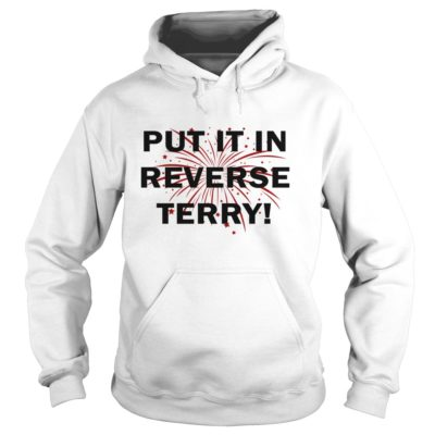 4th of July put it in Reverse Terry hoodie 400x400 - 4th of July Put It In Reverse Terry shirt, hoodie, long sleeve