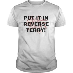 4th of July put it in Reverse Terry shirt 300x300 - 4th of July Put It In Reverse Terry shirt, hoodie, long sleeve