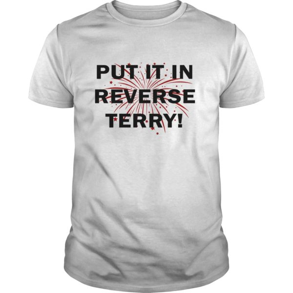 4th of July put it in Reverse Terry shirt 600x600 - 4th of July Put It In Reverse Terry shirt, hoodie, long sleeve