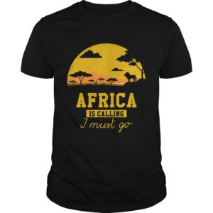 Africa Is Calling I Must Go Shirt 300x300 - Africa Is Calling I Must Go Shirt, hoodie, sweat shirt, long sleeve