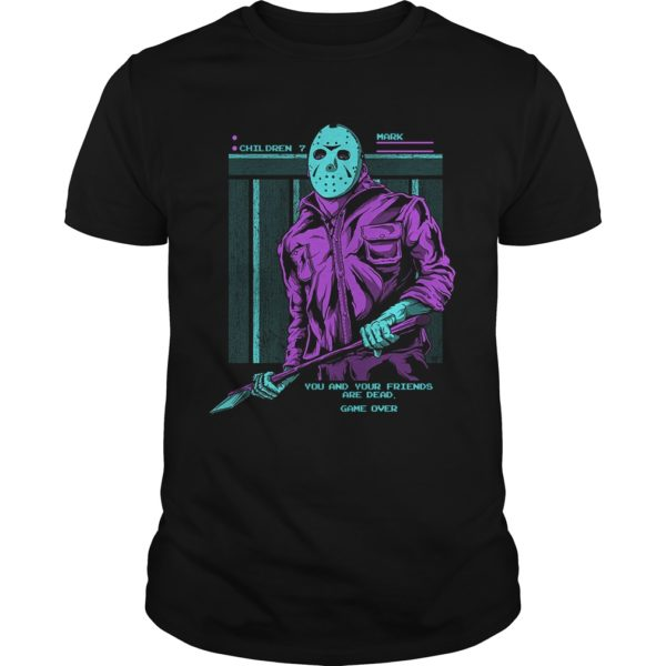 Friday the 13th Jason Voorhees you and your friends are dead shirt 600x600 - Friday the 13th Jason Voorhees You And Your Friends are Dead shirt, hoodie