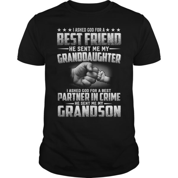 I Asked God For A Best Friend He Sent Me My GrandDaughter Shirt 600x600 - I Asked God For A Best Friend He Sent Me My GrandDaughter Shirt