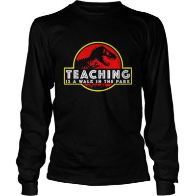 Teachi 400x400 - Jurassic Park Teaching is a walk in the park shirt