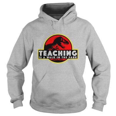 Teaching 400x400 - Jurassic Park Teaching is a walk in the park shirt