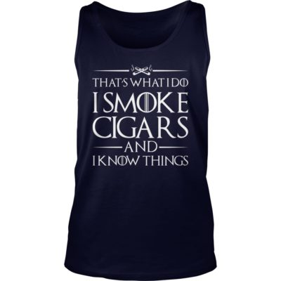 Thats wh 400x400 - That's what I do I Smoke cigars and I know things shirt