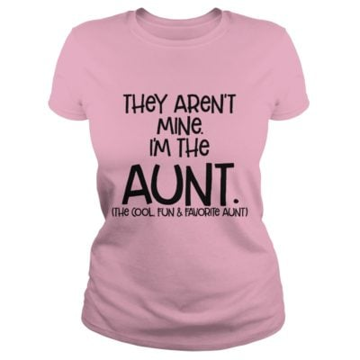 They arent mine Im the Aunt 400x400 - They aren't mine I'm the Aunt shirt, long sleeve