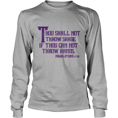 Thou shall not throw shade if thou can not throw 400x400 - Thou shall not throw shade if thou can not throw hands shirt