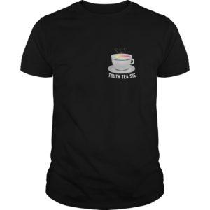 Truth tea sis Shirt 300x300 - Truth tea sis Shirt, sweat shirt, long sleeve