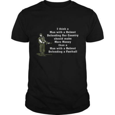 Veteran I Think A Man With A Helmet Defending Our Country Shirt 400x400 - Veteran I Think A Man With A Helmet Defending Our Country Shirt