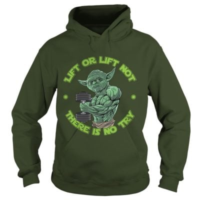 Yoda Lift or Lift not there is no try hoodie 400x400 - Yoda Lift or Lift Not There is No Try shirt, long sleeve, guys tee
