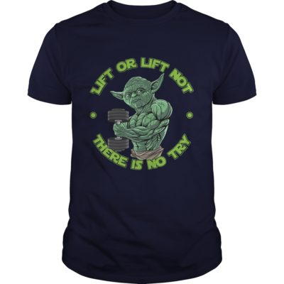 Yoda Lift or Lift not there is no try t shirt 400x400 - Yoda Lift or Lift Not There is No Try shirt, long sleeve, guys tee