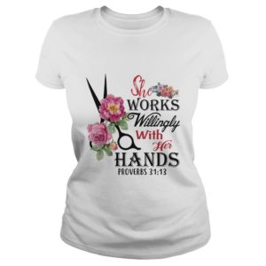 she works willingly with her Hands shirt 300x300 - She Works Willingly with her Hands proverbs 31:13 shirt