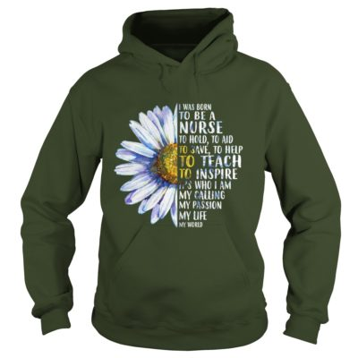 222 10 400x400 - Daisy I Was Born To Be a Nurse to Hold to Aid to Save shirt, hoodie, LS