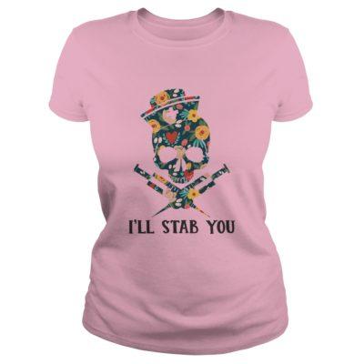 3 1 400x400 - Skull Nurse I'll Stab You shirt - Funny Skull Nurse