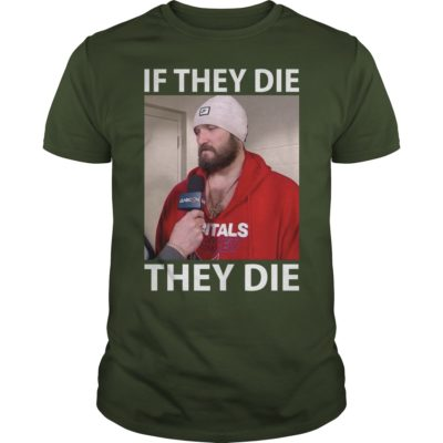 4 11 400x400 - Alexander Ovechkin If They Die They Die shirt, hoodie, long sleeve
