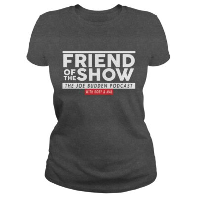 44 2 400x400 - Friend Of The Show The Joe Budden Podcast With Rory & Mal shirt, hoodie, LS